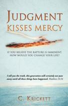 At the End of the Age God's Judgement and Mercy Embrace