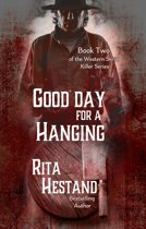 Good Day for a Hanging (Book Two of the Western Serial Killers series)