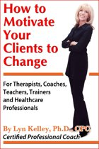 How to Motivate Your Clients to Change