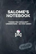 Salome's Notebook Things You Wouldn't Understand So Stay Away! Private