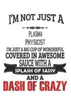 I'm Not Just A Plasma Physicist