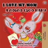 I Love My Mom (English Russian Bilingual Book)