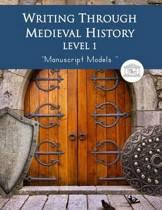 Writing Through Medieval History Level 1 Manuscript Models