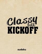 Classy Till Kickoff: 100 Easy Puzzles In Large Print Football Themed