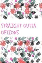 Straight Outta Options: journals, notebook 120 page Composition Book Journal) (8.5 x 11 Large)
