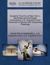 Guaranty Trust Co of New York V. Securities and Exchange Commission U.S. Supreme Court Transcript of Record with Supporting Pleadings