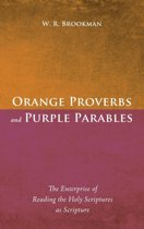 Orange Proverbs and Purple Parables