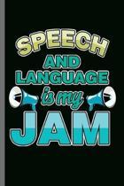 Speech and Language is my Jam