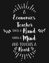 A Economics Teacher Takes a Hand Opens a Mind and Touches a Heart