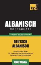 Wortschatz Deutsch-Albanisch F r Das Selbststudium - 7000 W rter