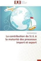 La Contribution Du S.I.L � La Maturit� Des Processus Import Et Export