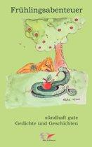 Fruhlingsabenteuer - Sundhaft Gute Gedichte Und Geschichten