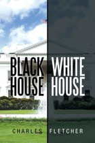 Black House/ White House