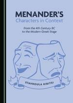 Menander� (Tm)S Characters in Context: From the 4th Century BC to the Modern Greek Stage