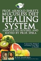Prof. Arnold Ehret's Mucusless Diet Healing System