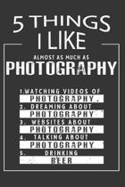 5 Things I Like Almost As Much As Photography Watching Videos Of Photography Dreaming About Photography Websites About Photography Talking About Photo