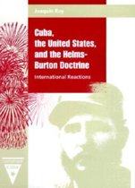 Cuba, the United States and the Helms-Burton Doctrine