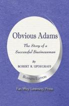 Obvious Adams -- The Story of a Successful Businessman