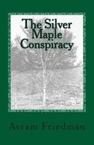 The Silver Maple Conspiracy