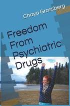 Freedom From Psychiatric Drugs