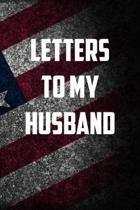 Letters to my husband: 6x9 Journal christmas gift for under 10 dollars military spouse journal