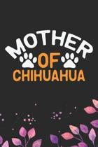 Mother Of Chihuahua: Cool Chihuahua Dog Journal Notebook - Chihuahua Puppy Lover Gifts - Funny Chihuahua Dog Notebook - Chihuahua Owner Gif