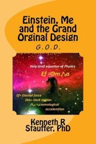 Einstein, Me and the Grand Orginal Design