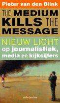 The medium kills the message