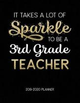 It Takes A Lot Of Sparkle To Be A 3Rd Grade Teacher 2019-2020 Planner
