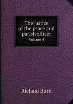 The Justice of the Peace and Parish Officer Volume 4