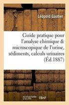 Guide Pratique Pour l'Analyse Chimique Et Microscopique de l'Urine, Des S�diments
