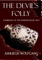 The Devil's Folly (Ramblings of the Damned #2)