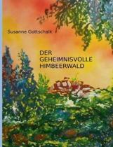 Der Geheimnisvolle Himbeerwald