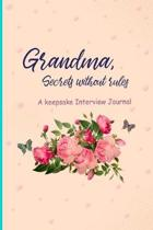 Grandma, Secrets without rules: A Keepsake Interview Journal