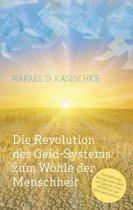 Die Revolution des GELD-Systems zum Wohle der Menschheit