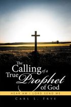 The Calling of a True Prophet of God