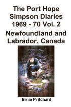 The Port Hope Simpson Diaries 1969 - 70 Newfoundland and Labrador, Canada