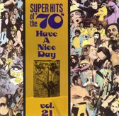 Super Hits Of The '70s: Have A...Vol. 21