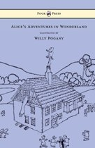 Alice's Adventures in Wonderland - Illustrated by Willy Pogany