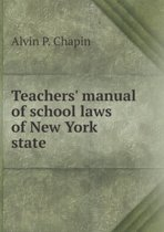 Teachers' Manual of School Laws of New York State