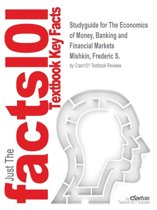 Studyguide for the Economics of Money, Banking and Financial Markets by Mishkin, Frederic S., ISBN 9780133800531