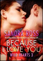 Because I Love You: Wild Hearts 3