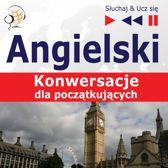 Angielski. Konwersacje dla początkujących: Start talking (Poziom A1-A2 – Słuchaj & Ucz się)