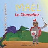 Ma�l le Chevalier: Les aventures de mon pr�nom