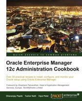 Oracle Enterprise Manager 12c Administration Cookbook