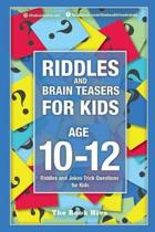 Riddles and Brain Teasers for Kids Ages 10-12