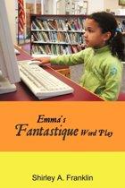 Emma's Fantastique Word Play