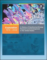 21st Century Geothermal Energy: A History of Geothermal Energy Research and Development in the United States - Volume 1 - Exploration 1976-2006