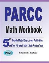 PARCC Math Workbook: 5th Grade Math Exercises, Activities, and Two Full-Length PARCC Math Practice Tests