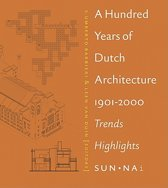 A Hundred Years of Dutch Architecture